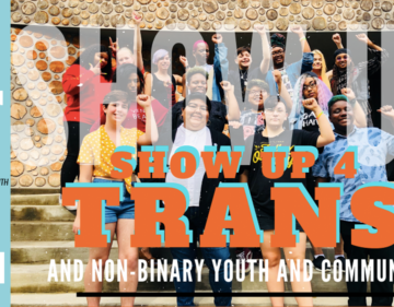 TGNC young people smiling, united with the words Show Up 4 Trans Youth emblazoned across the image.